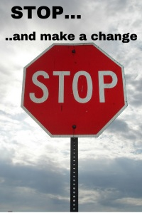 STOP and make a change